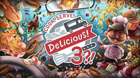 Cook, Serve, Delicious! 3 ?! – Le test sur Playstation 4